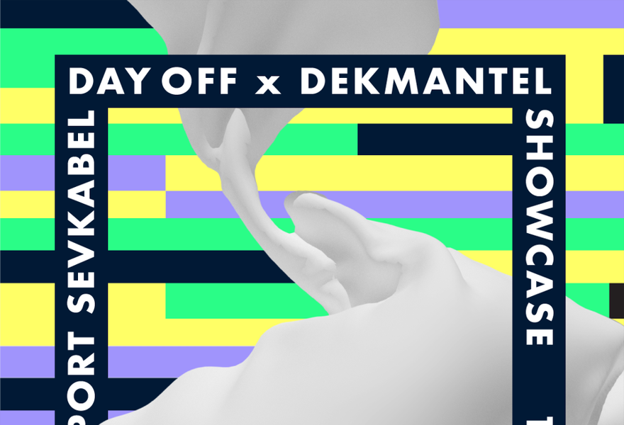 DAY OFF X DEKMANTEL