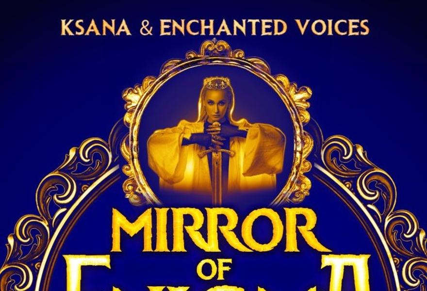 «THE MIRROR OF ENIGMA» GREGORIAN OPERA KSANA & ENCHANTED VOICES