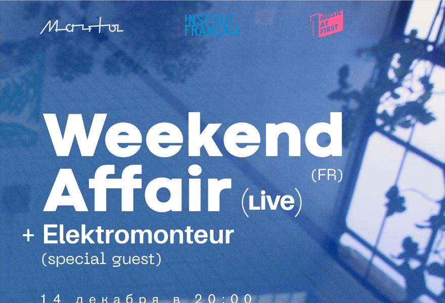 14.12 Weekend Affair (FR) + Elektromonteur (special guest)