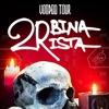 2RBINA 2RISTA - Voodoo Tour