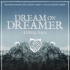 DREAM ON, DREAMER (AUS) в Москве