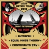 Loud Nation Tour 2013: Autoscan, Equal Minds Theory, Cosmonauts Day, Tombstone Piledriver