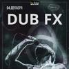 Dub FX (AUS) в Москве