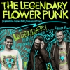 The Legendary Flower Punk + Ciolkowska