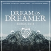 DREAM ON, DREAMER (AUS) в Петербурге